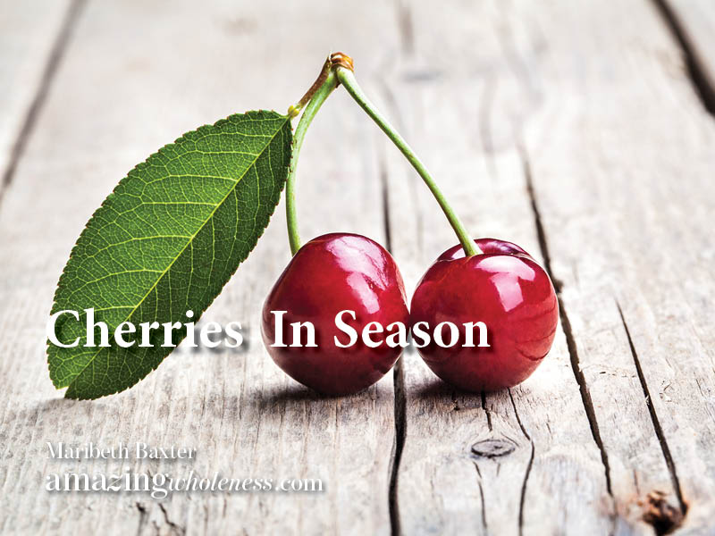cherries in season