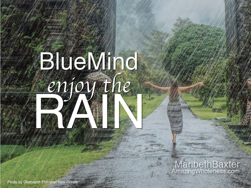 blue mind, enjoy the rain