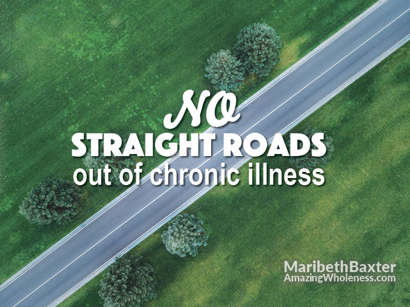 no straight roads out of chronic illness