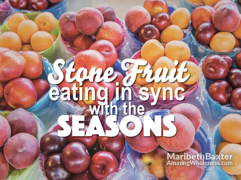 stone fruit, eating in sync with the seasons