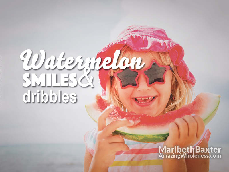 watermelon smiles and dribbles