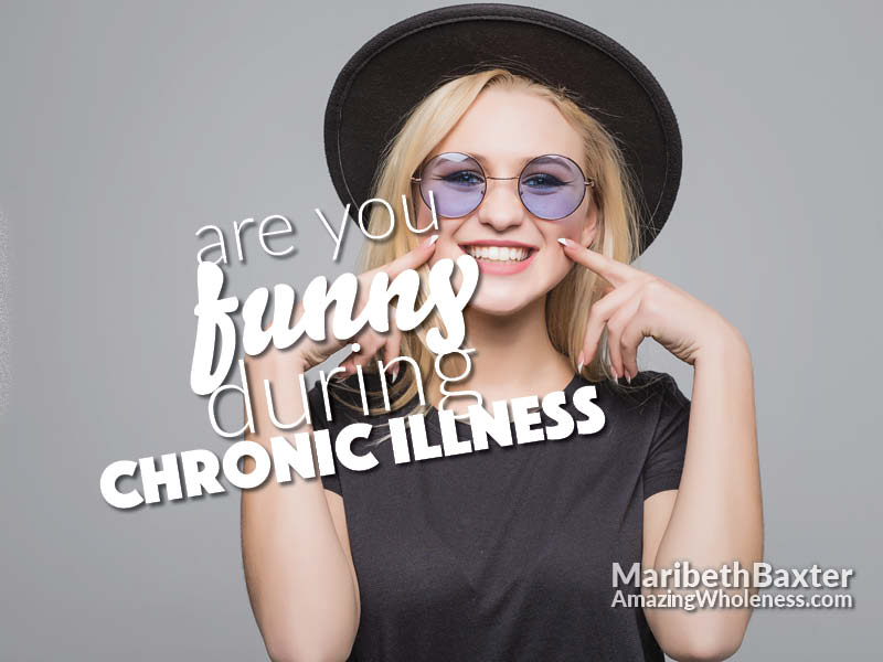 are you funny during chronic illness