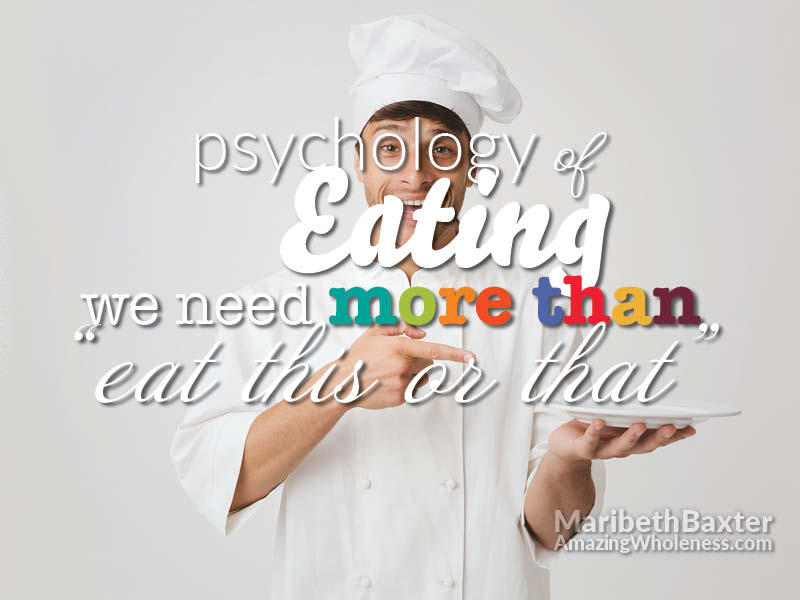 "psychology of eating, we need more than ""eat this or that"""