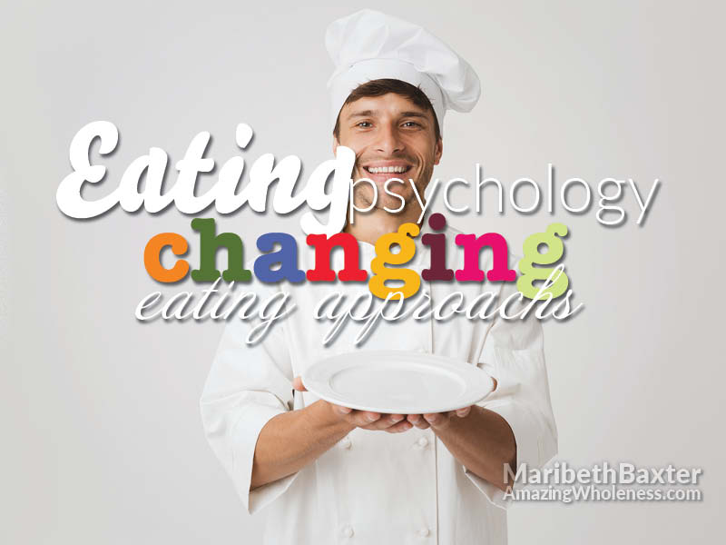 Eating psychology, changing eating approaches