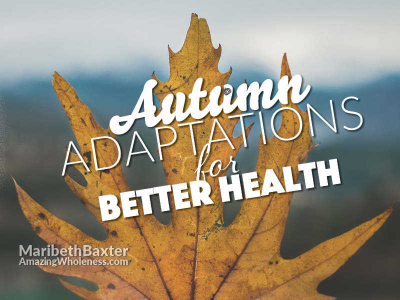 Autumn adaptations for better health