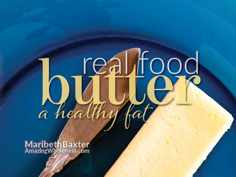 real food, butter, a healthy fat