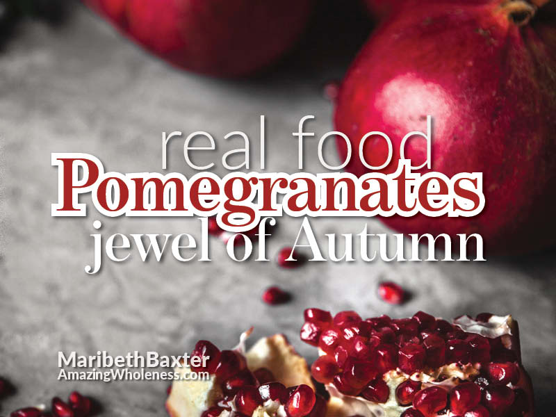 real food, pomegranates, jewel of Autumn