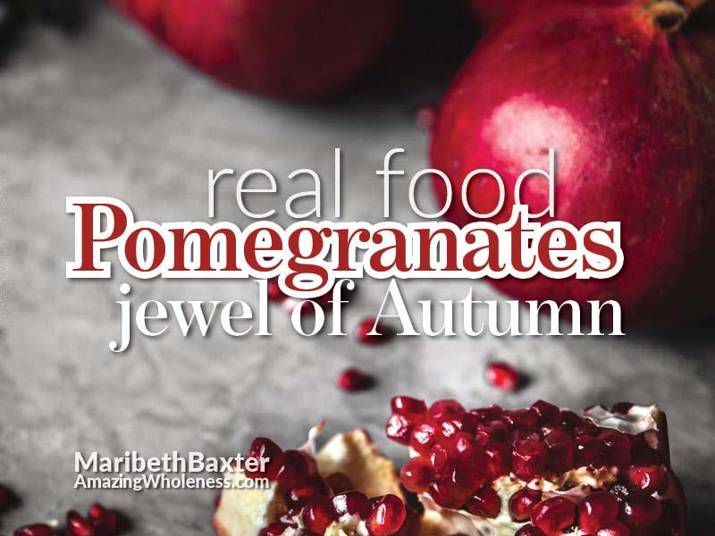 real food, pomegranates, jewel of Autumn