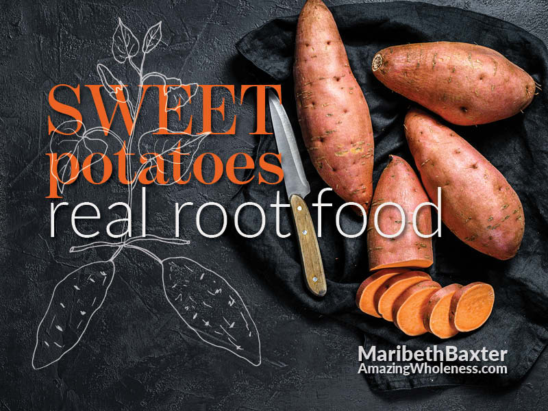 sweet potatoes, real root food