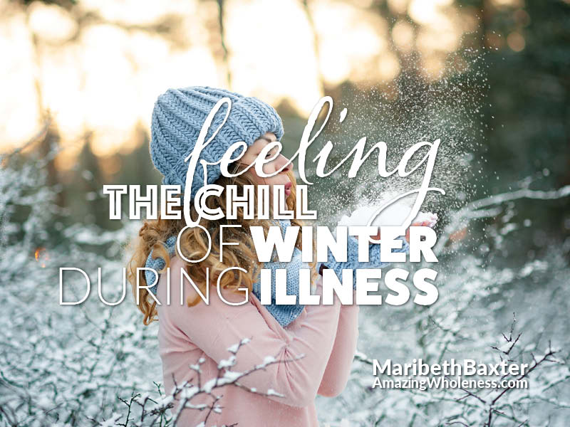 feeling the chill of winter during illness