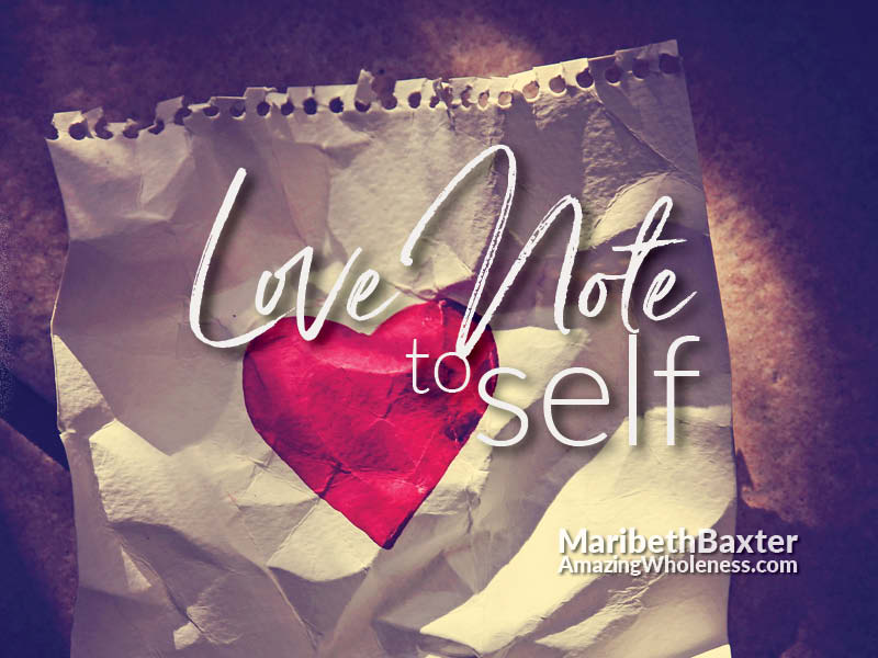 love note to self - remembering the victories of chronic illness