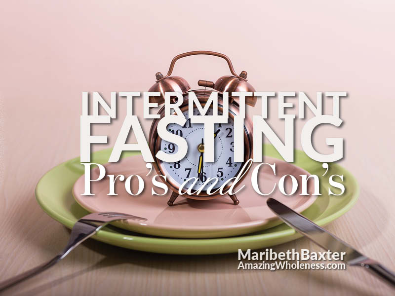 Intermittent fasting, pro's and con's