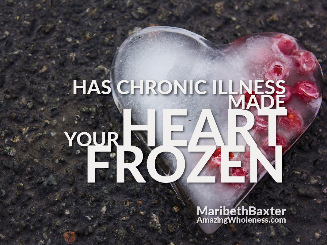 Has chronic illness made your heart frozen? What to do for Valentine's Day during chronic illness.