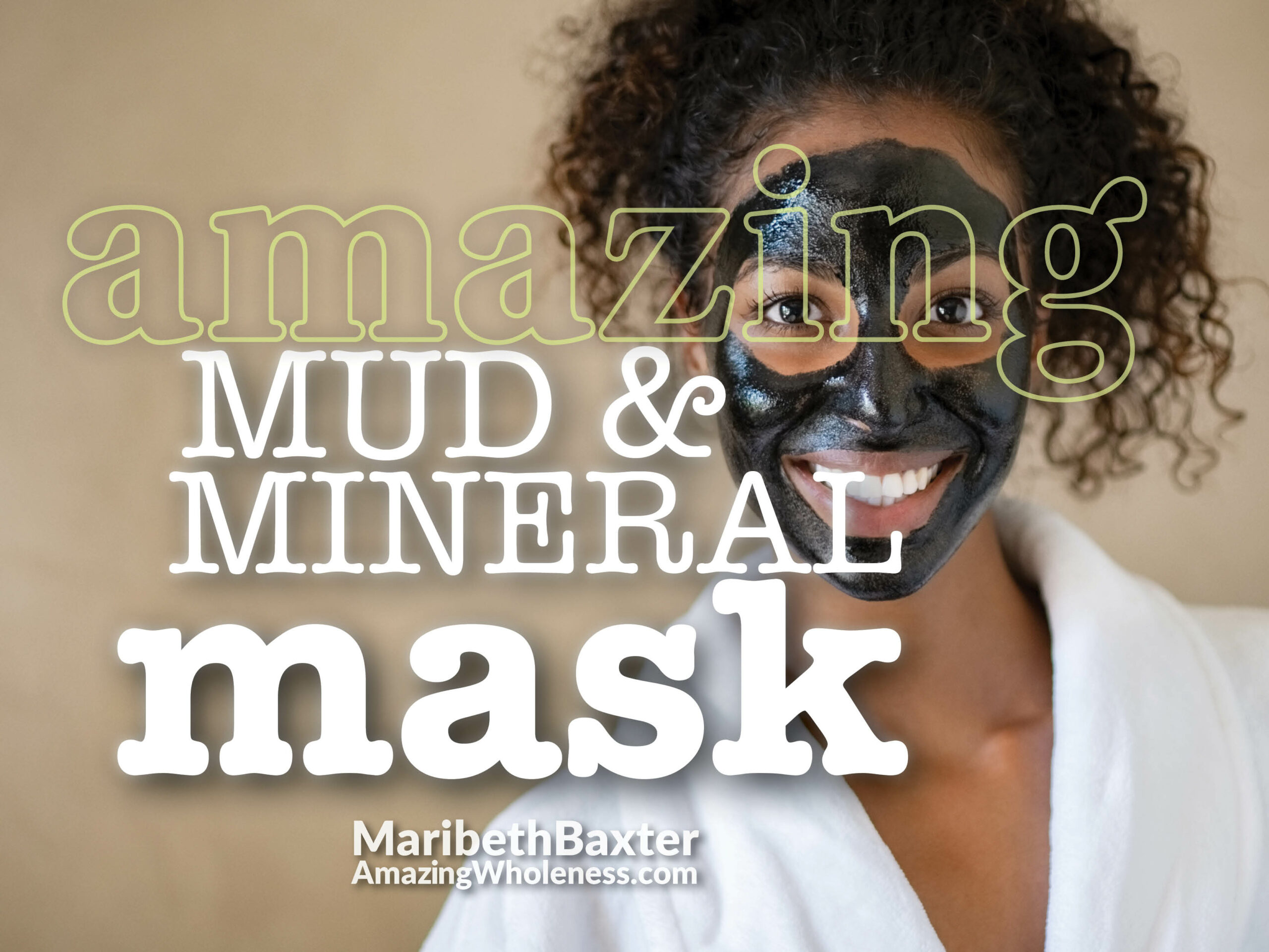 amazing mud and mineral mask