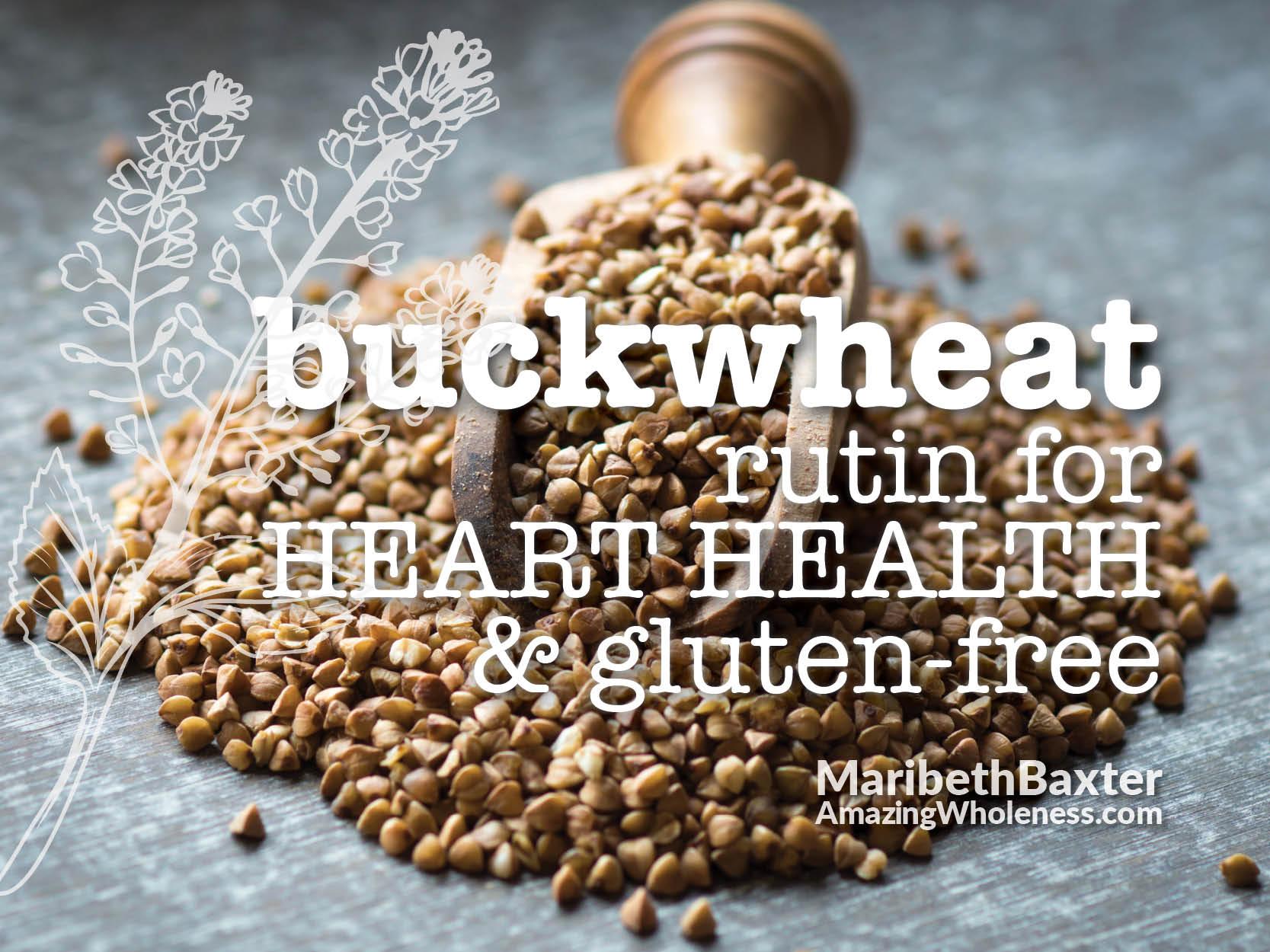 Buckwheat - Rutin for heart health & gluten-free